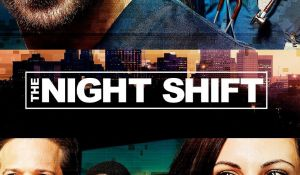 Streaming The Night Shift Online for Free